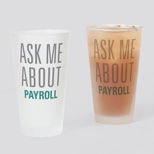 Ask Me About Payroll Drinking Glass