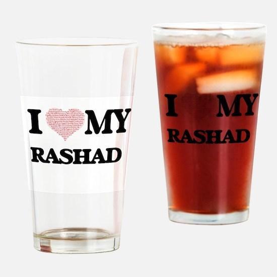 I Love my Rashad (Heart Made from L Drinking Glass