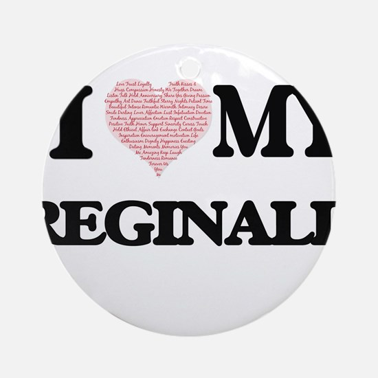 I Love my Reginald (Heart Made from Round Ornament