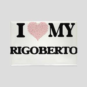 I Love my Rigoberto (Heart Made from Love Magnets