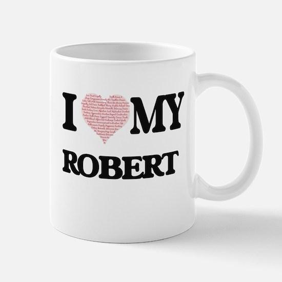 I Love my Robert (Heart Made from Love my wor Mugs