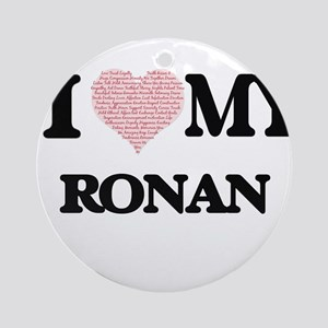 I Love my Ronan (Heart Made from Lo Round Ornament