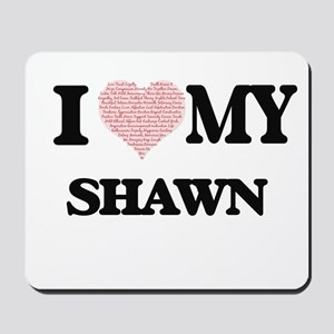 I Love my Shawn (Heart Made from Love my Mousepad