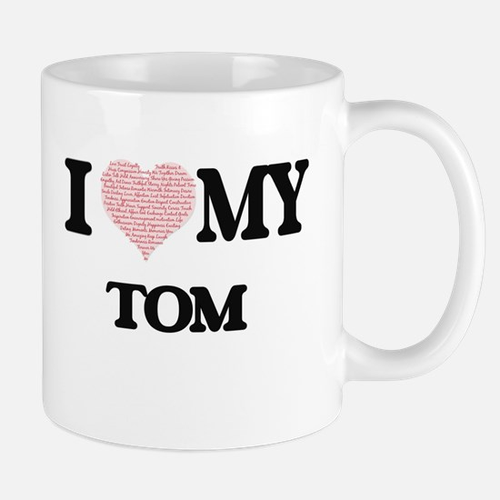 I Love my Tom (Heart Made from Love my words) Mugs