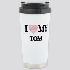 I Love my Tom (Heart Ma Stainless Steel Travel Mug