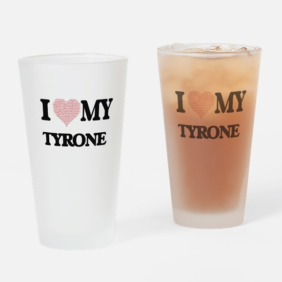 I Love my Tyrone (Heart Made from L Drinking Glass