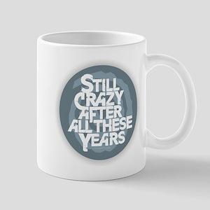 Still Crazy Mugs