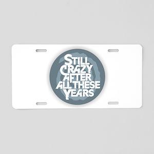 Still Crazy Aluminum License Plate