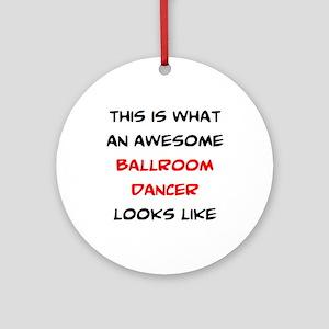 awesome ballroom dancer Round Ornament