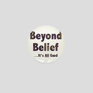 Beyond Belief Mini Button