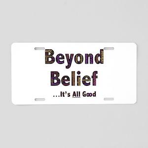 Beyond Belief Aluminum License Plate
