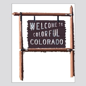 welcome to colorful colorado signage Posters