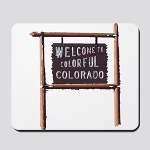 welcome to colorful colorado signage Mousepad
