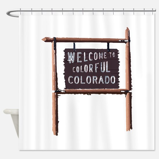 welcome to colorful colorado signage Shower Curtai
