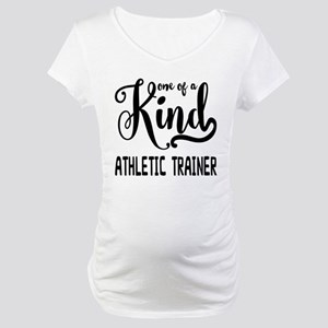 One of a Kind Athletic Trainer Maternity T-Shirt