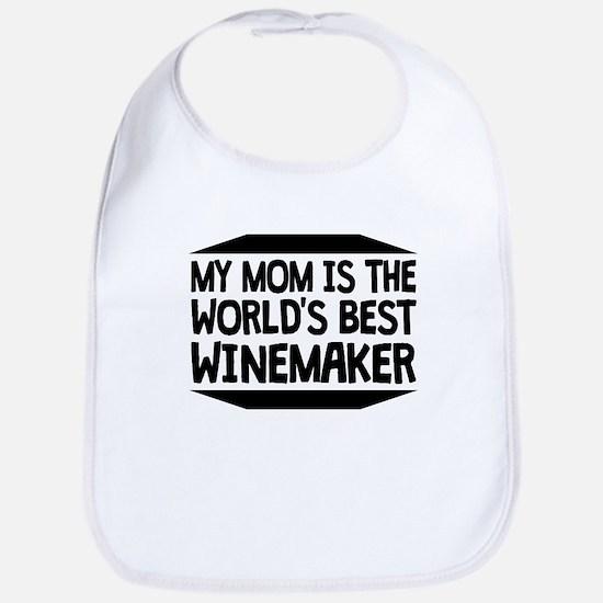 My Mom Is The Worlds Best Winemaker Bib