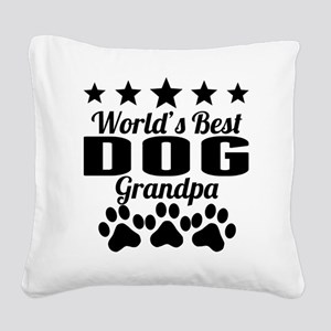 World's Best Dog Grandpa Square Canvas Pillow