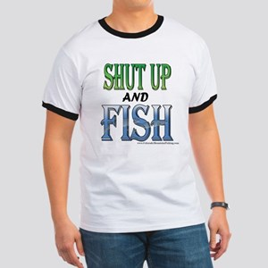 Shut Up and Fish Ringer T