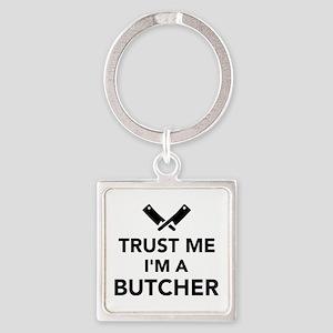 Trust me I'm a Butcher Square Keychain