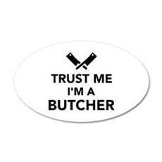 Trust me I'm a Butcher Wall Decal