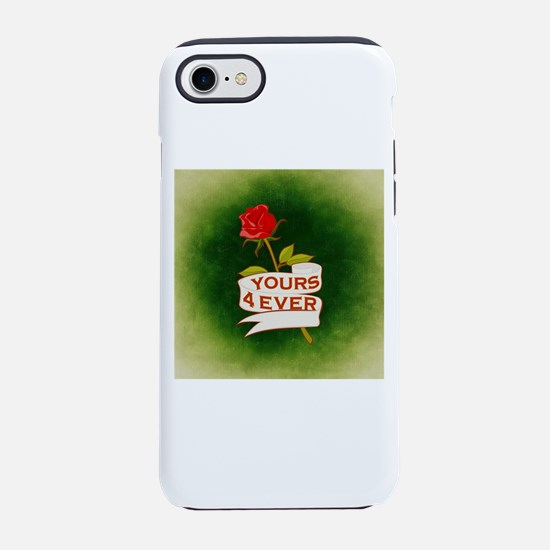Yours 4 Ever iPhone 8/7 Tough Case