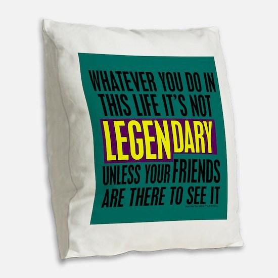 Barney's Legendary Quote Burlap Throw Pillow