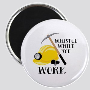 Whistle While Work Magnets