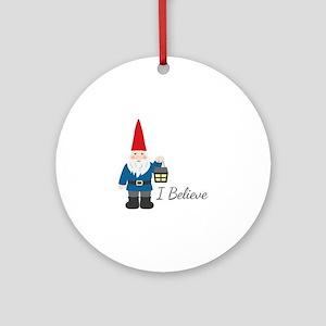 I Believe Round Ornament