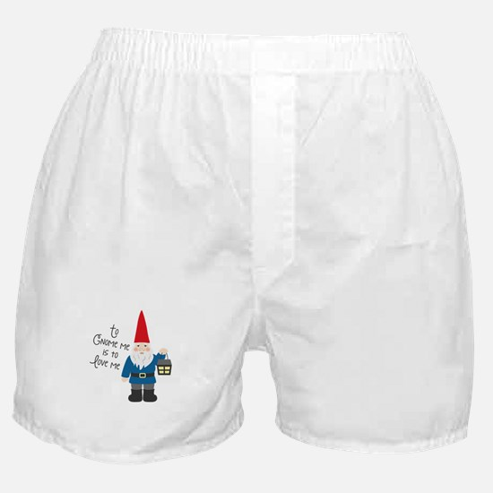 To Gnome Me Boxer Shorts
