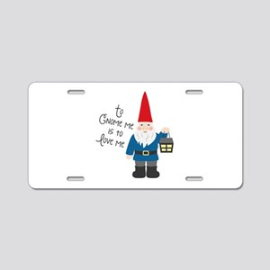 To Gnome Me Aluminum License Plate