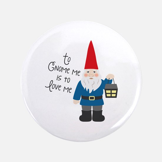 To Gnome Me Button
