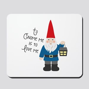 To Gnome Me Mousepad