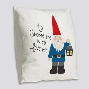 To Gnome Me Burlap Throw Pillow