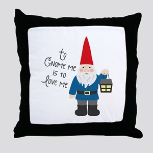 To Gnome Me Throw Pillow