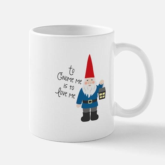 To Gnome Me Mugs