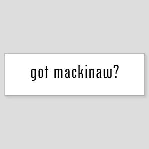 got mackinaw? Bumper Sticker