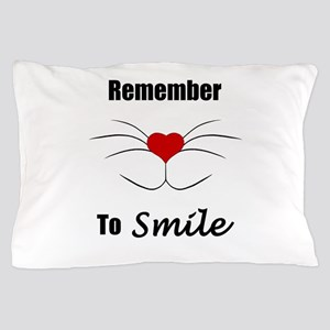 Remember To Smile Pillow Case