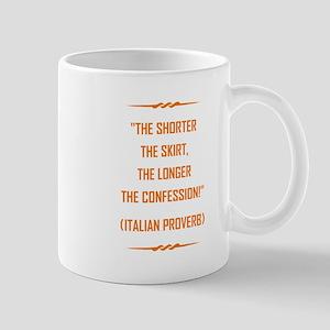 THE SHORTER THE... Mugs