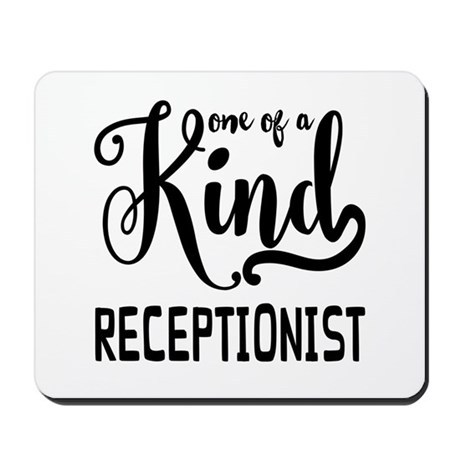 One of a Kind Receptionist Mousepad by CareerGiftShop