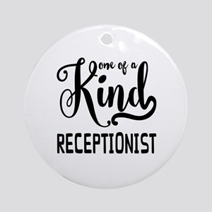 One of a Kind Receptionist Round Ornament