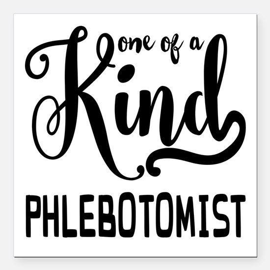 """One of a Kind Phlebotomi Square Car Magnet 3"""" x 3"""""""