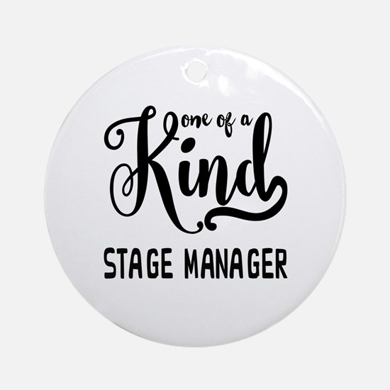 One of a Kind Stage Manager Round Ornament