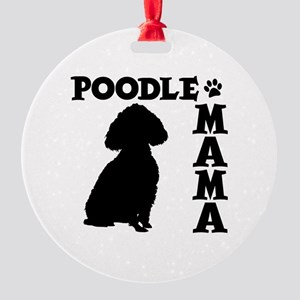 POODLE MAMA Round Ornament