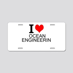 I Love Ocean Engineering Aluminum License Plate