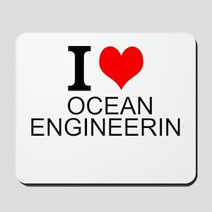I Love Ocean Engineering Mousepad
