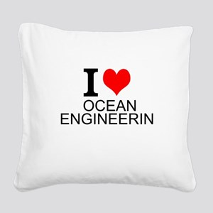 I Love Ocean Engineering Square Canvas Pillow