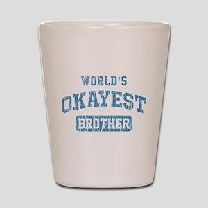 World's Okayest Brother Vintage Shot Glass