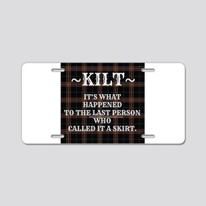Kilt-Dont Call It A Skirt Aluminum License Plate
