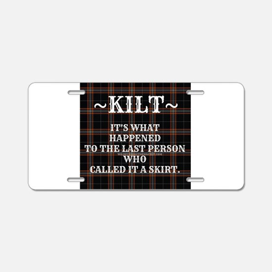 Kilt-Dont Call It A Skirt Aluminum License Plate