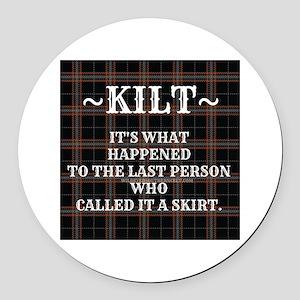 Kilt-Dont Call It A Skirt Round Car Magnet